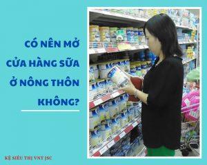 Có nên mở cửa hàng sữa ở nông thôn?