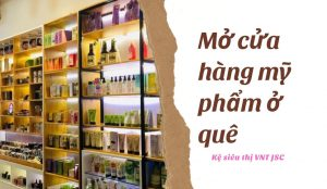 Mở cửa hàng mỹ phẩm ở quê