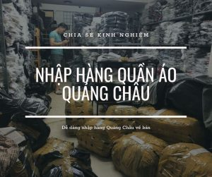 Kinh nghiệm nhập quần áo Quảng Châu