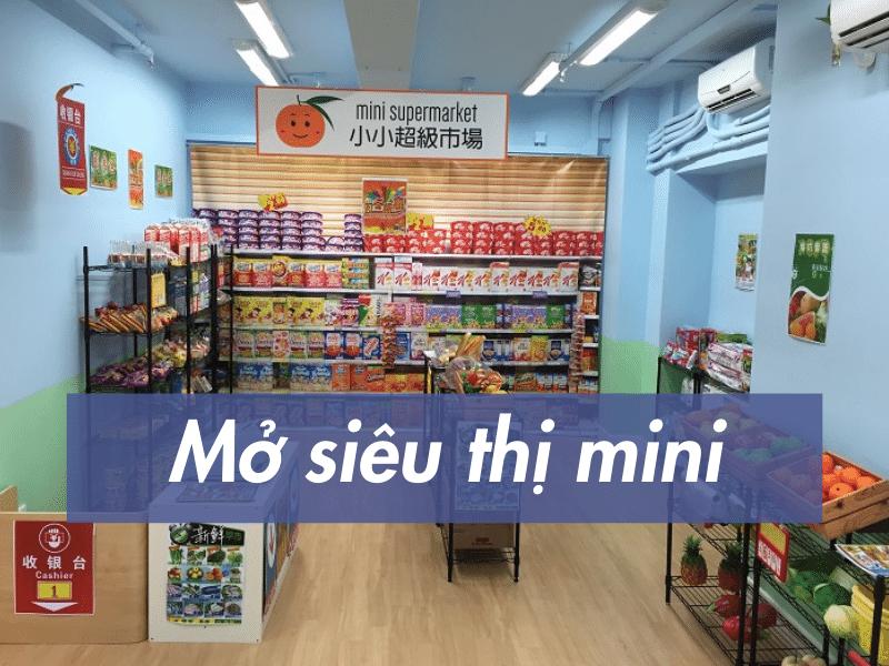 Kinh doanh mở siêu thị minivới 1 tỷ đồng