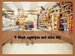 9 Kinh nghiệm mở siêu thị